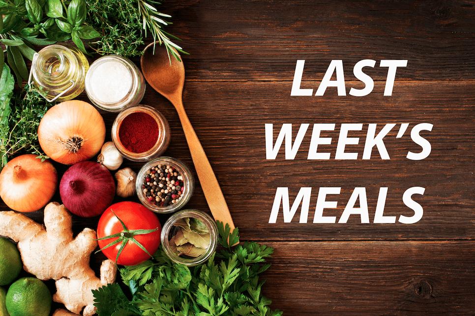 #232 Last Week's Meals