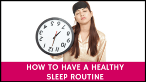 How To Have A Healthy Sleep Routine