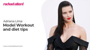 Victoria's Secret Model Adriana Lima's Diet And Exercise Plan