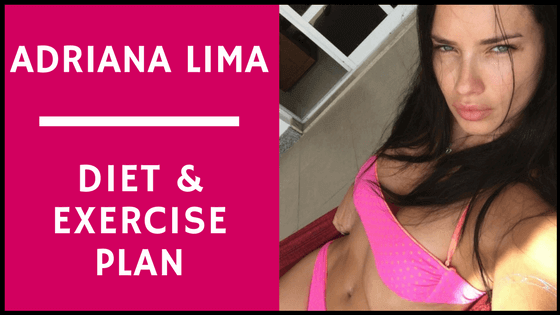 adriana lima diet and exercise plan