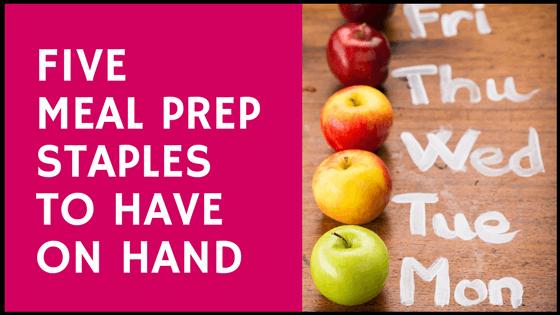 MEAL PREP STAPLES
