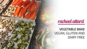 Vegetable Bake (Vegan, Gluten Free, Dairy Free)
