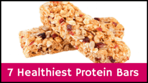 7 Healthiest Protein Bars
