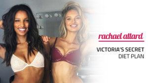 Victoria Secret Diet Plan - What VS Models Eat Year Round