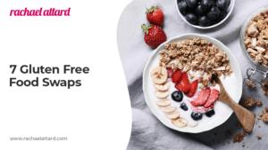 7Gluten Free Food Swaps