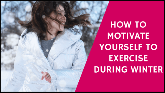 How to Motivate Yourself to Exercise During Winter