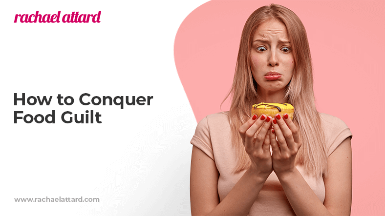 how to conquer food guilt