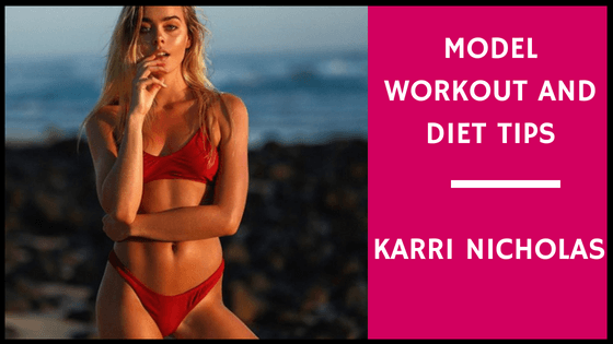 Model Workout and Diet Tips – Karri Nicholas Guest Post