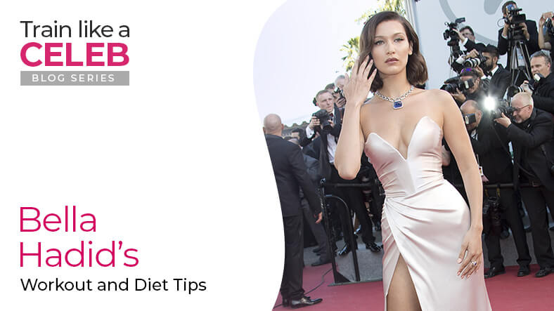 Bella Hadid's Workout and Diet Tips