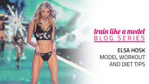 Elsa Hosk's Workout and Diet Tips