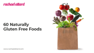 60 Naturally Gluten Free Foods