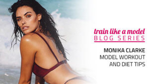 Monika Clarke - Model Workout And Diet Tips