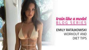 Emily Ratajkowski Diet and Workout Routine