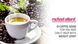 Is Coffee Good For You And Can It Help With Weight Loss?