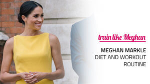 Meghan Markle Workout Routine and Diet