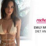 Emily Ratajkowski Diet and Exercise Routine