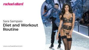 Sara Sampaio Diet and Workout Tips