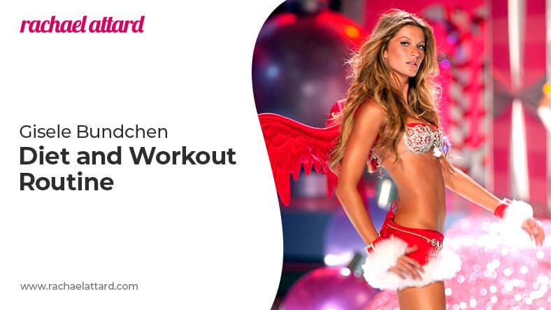Gisele Bundchen diet and workout routine