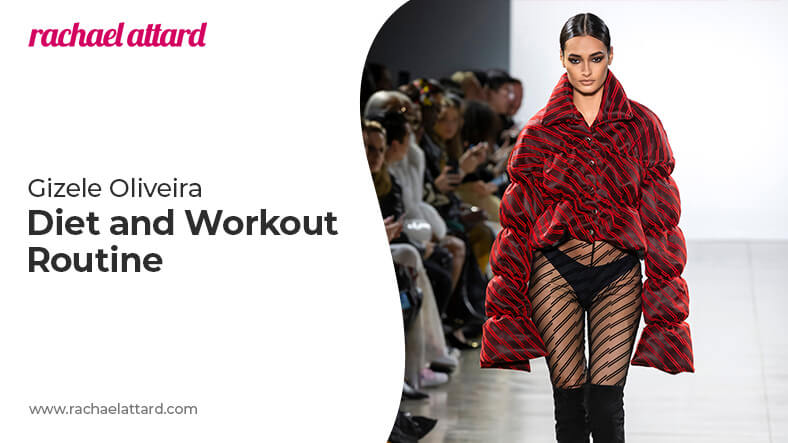 Gizele Oliveira diet and workout routine