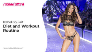 Izabel Goulart Diet and Workout Routine