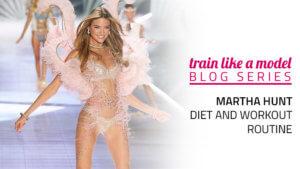 Martha Hunt Diet and Workout Routine