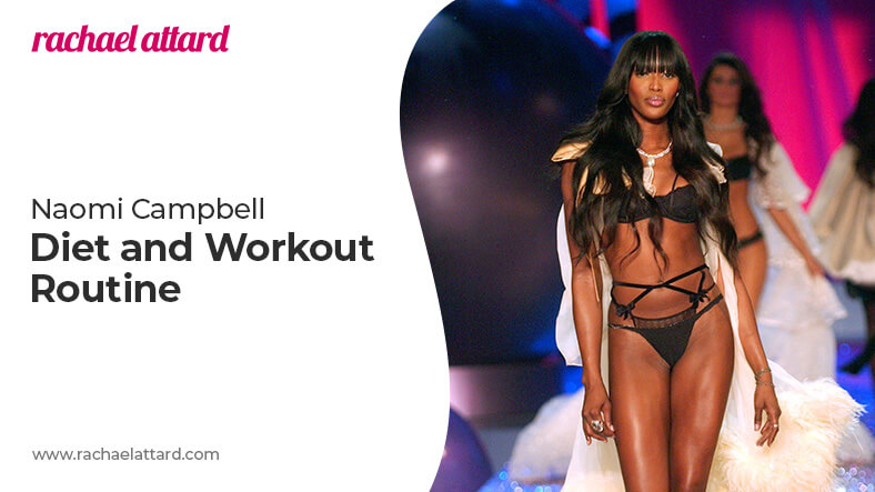 Naomi Campbell diet and workout routine