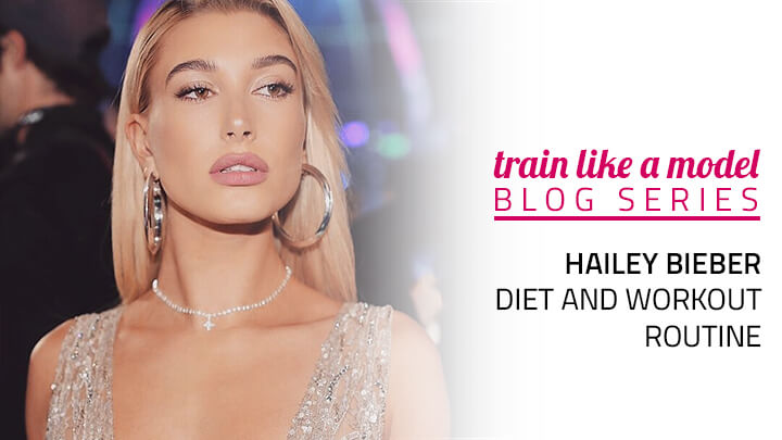 hailey bieber diet workout routine