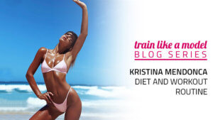Kristina Mendonca Diet and Workout Routine - Miami Swim Week Model