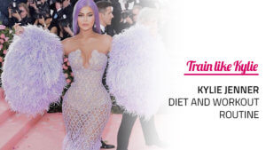 Kylie Jenner Diet and Workout Routine