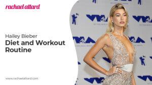 Hailey Bieber Diet and Workout Routine
