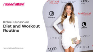 Khloe Kardashian Diet and Workout Routine