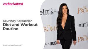 Kourtney Kardashian Diet and Workout Routine