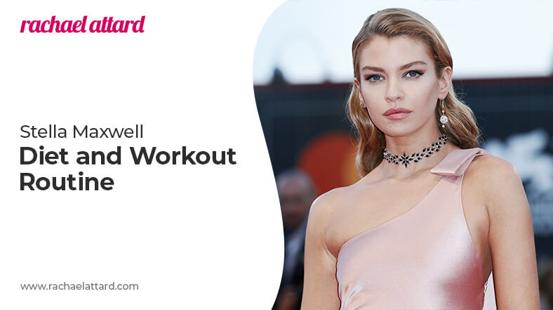 Stella Maxwell diet and workout routine
