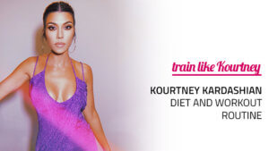 Kourtney Kardashian Diet and Workout Routine