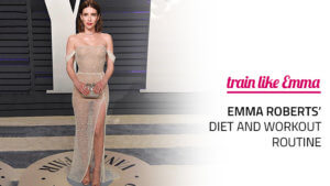 Emma Roberts' Diet and Workout Routine