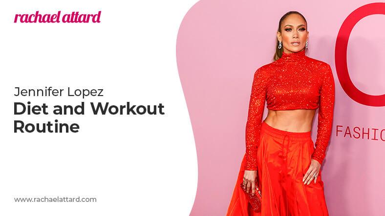 Jennifer Lopez diet and workout routine