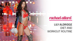 Lily Aldridge Diet and Workout Routine