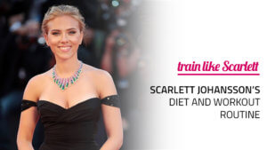 Scarlett Johansson diet and workout routine