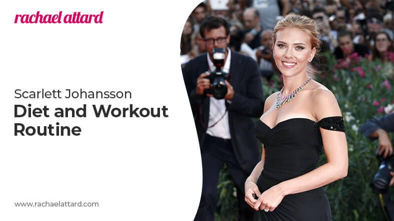 Scarlett Johansson diet and workout routine