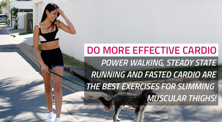 how to slim down muscular thighs with power walking
