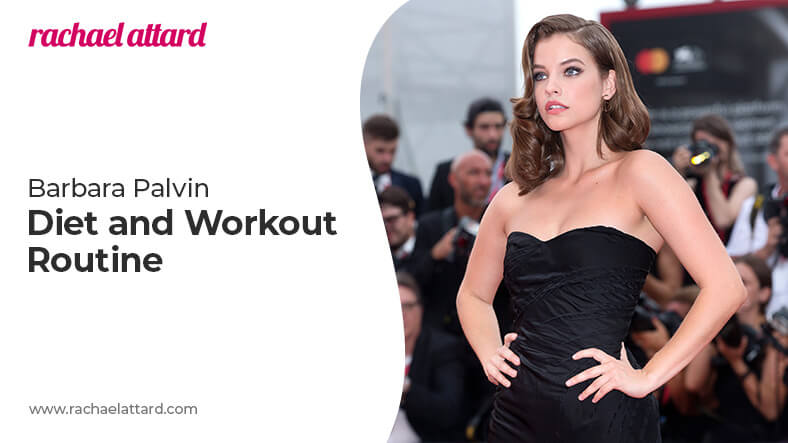 Barbara Palvin diet and workout routine