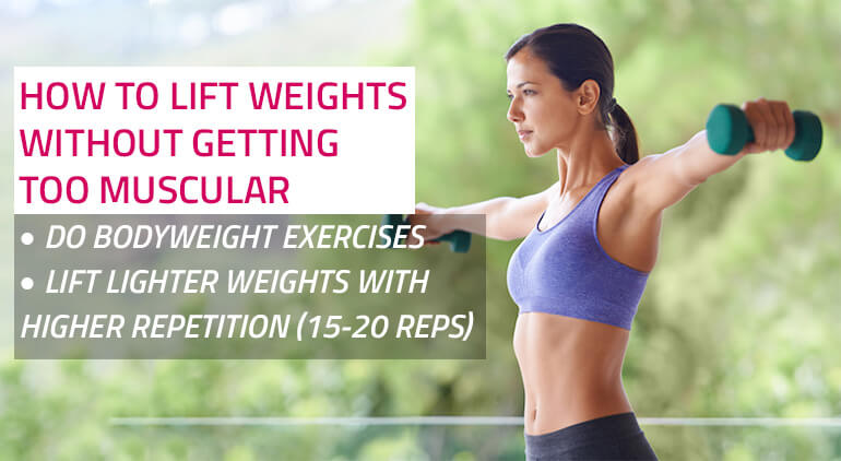 how to do weights without getting too muscular