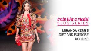 Miranda Kerr's Diet and Exercise Routine