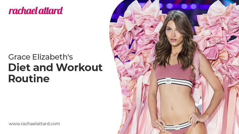 Grace Elizabeth diet and workout routine