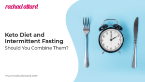 Keto Diet and Intermittent Fasting - Should You Combine Them?