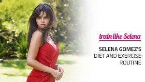 Selena Gomez's Diet and Exercise Routine