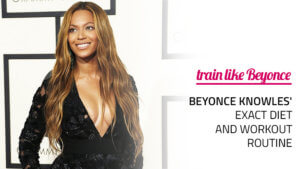 Beyonce Knowles' EXACT Diet and Workout Routine