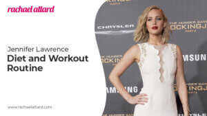 Jennifer Lawrence's Diet and Workout Routine