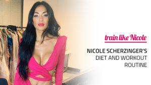 Nicole Scherzinger's Diet and Workout Routine