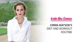 Emma Watson Diet and Workout Routine